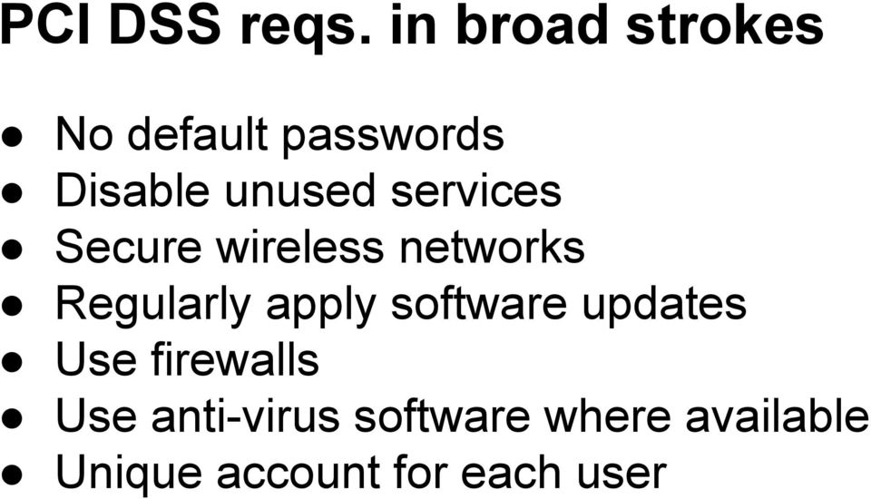 services Secure wireless networks Regularly apply