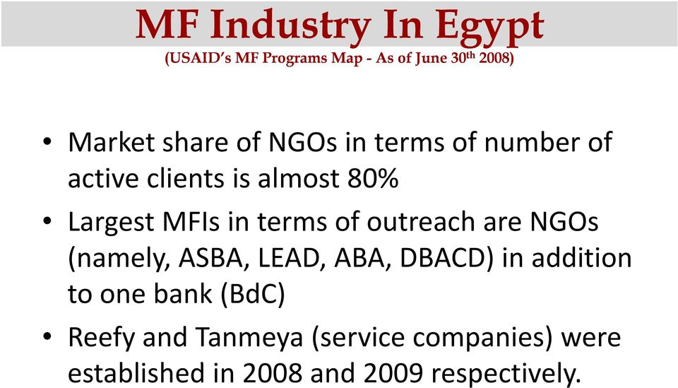 outreach are NGOs (namely, ASBA, LEAD, ABA, DBACD) in addition to one bank (BdC)