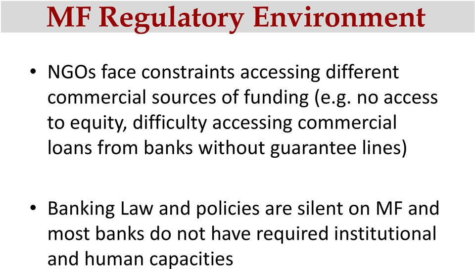 (e.g. no access to equity, difficulty accessing commercial loans frombanks