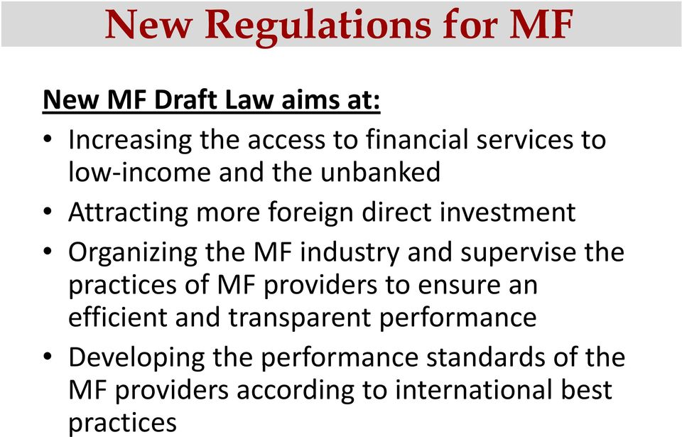 and supervise the practices of MF providers to ensure an efficient and transparent performance