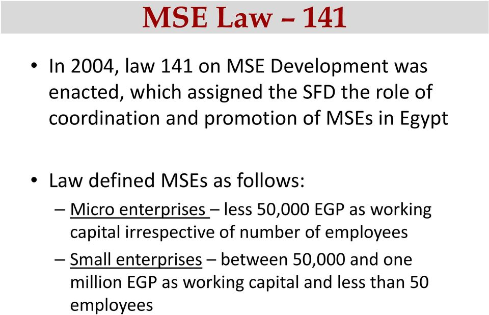 enterprises less 50,000000 EGP as working capital irrespective of number of employees