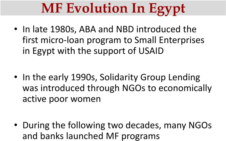 1990s, Solidarity Group Lending was introduced through NGOs to economically
