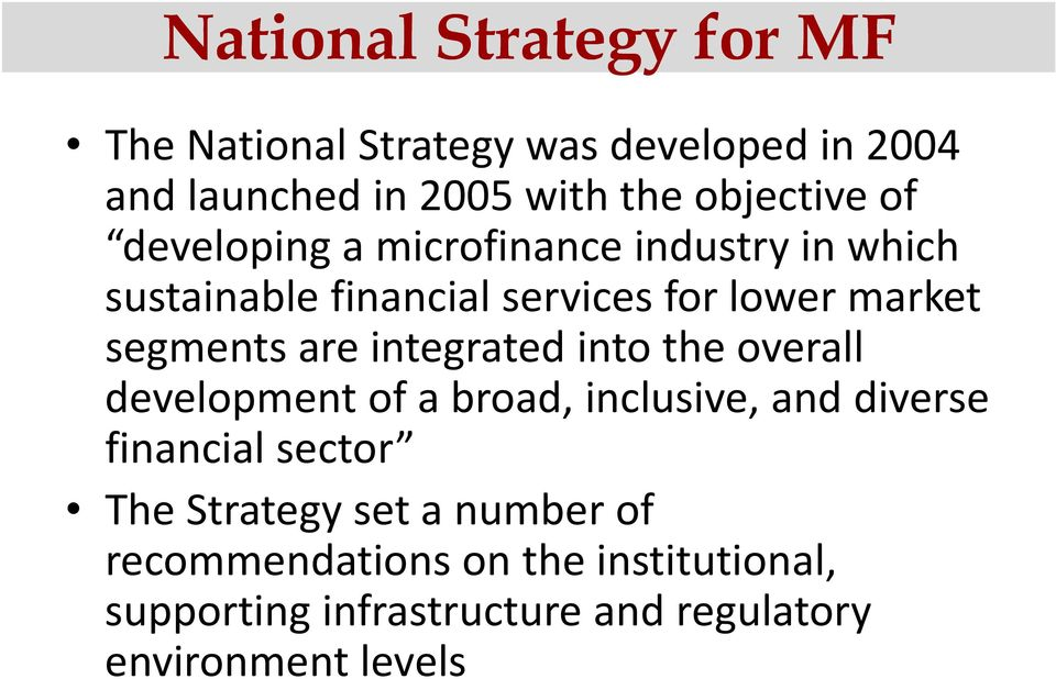 integrated into the overall development of a broad, inclusive, and diverse financial sector The Strategy set