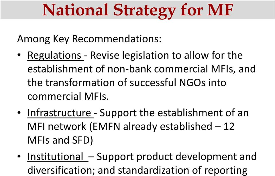 MFIs. Infrastructure Support the establishment of an MFI network (EMFN already established 12 MFIs