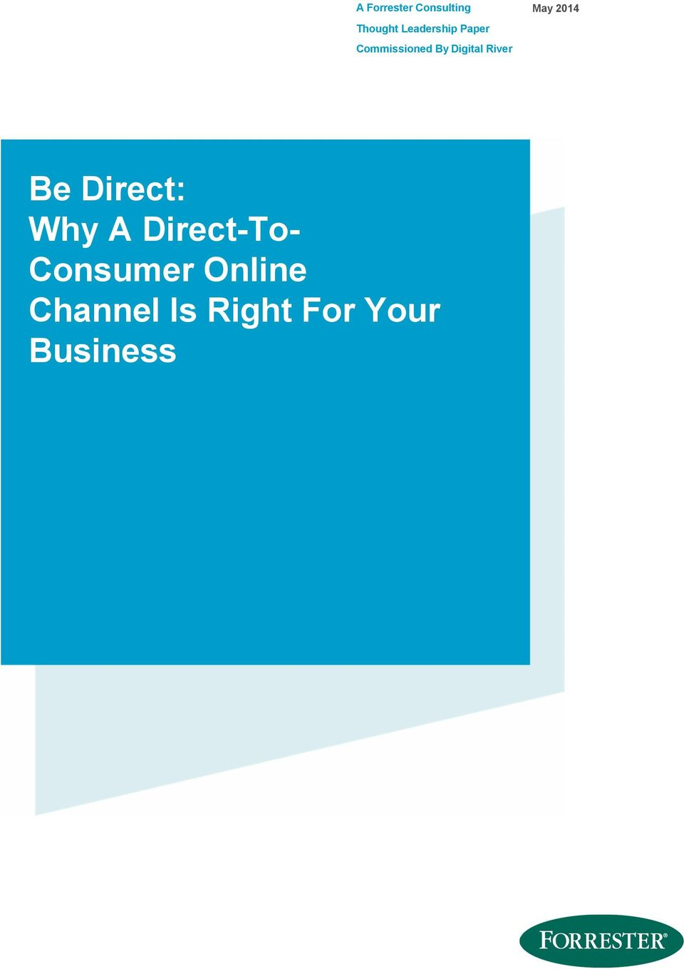 2014 Be Direct: Why A Direct-To- Consumer