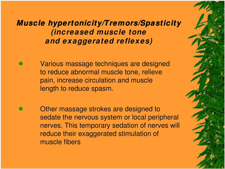 muscle length to reduce spasm.
