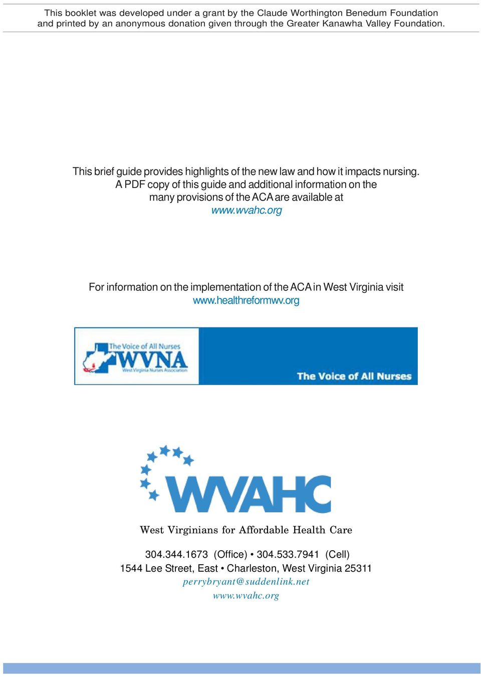 A PDF copy of this guide and additional information on the many provisions of the ACA are available at www.wvahc.