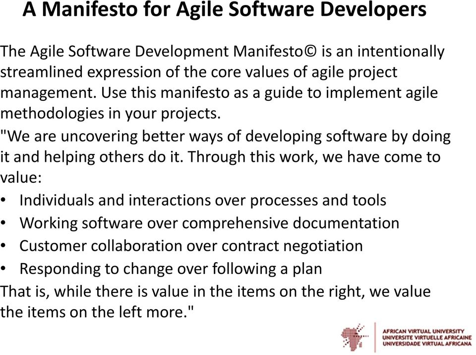 """We are uncovering better ways of developing software by doing it and helping others do it."