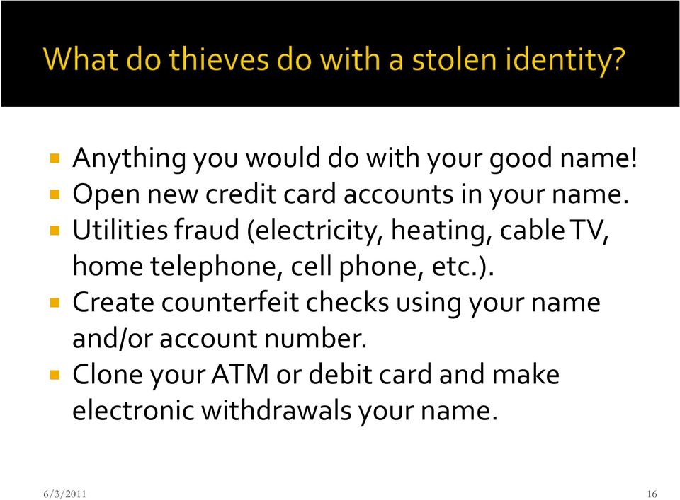 Utilities fraud (electricity, heating, cable TV, home telephone, cell phone,