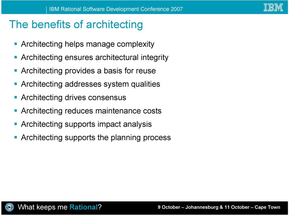 addresses system qualities Architecting drives consensus Architecting reduces