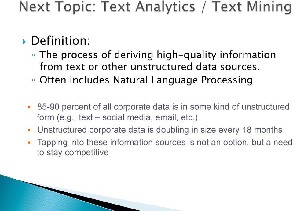 Often includes Natural Language Processing 85-90 percent of all corporate data is in some kind of
