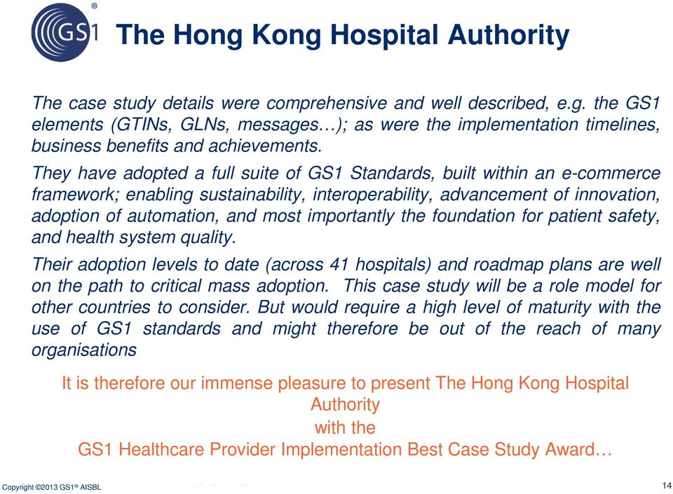 importantly the foundation for patient safety, and health system quality. Their adoption levels to date (across 41 hospitals) and roadmap plans are well on the path to critical mass adoption.