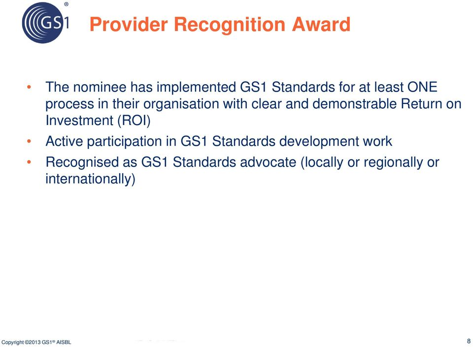 on Investment (ROI) Active participation in GS1 Standards development work