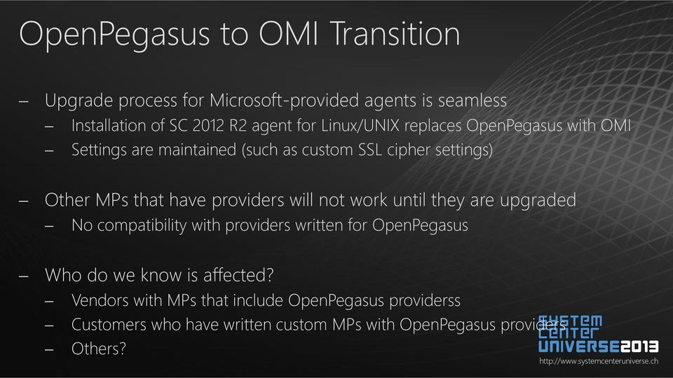 providers will not work until they are upgraded No compatibility with providers written for OpenPegasus Who do we know is