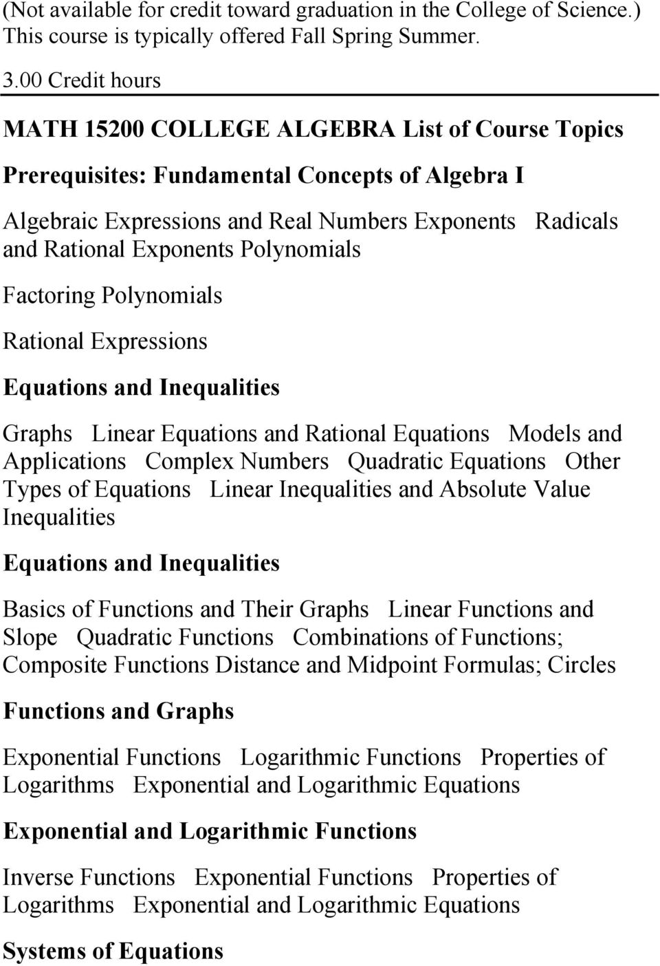 Polynomials Factoring Polynomials Rational Expressions Equations and Inequalities GraphsLinear Equations and Rational EquationsModels and ApplicationsComplex NumbersQuadratic EquationsOther Types of