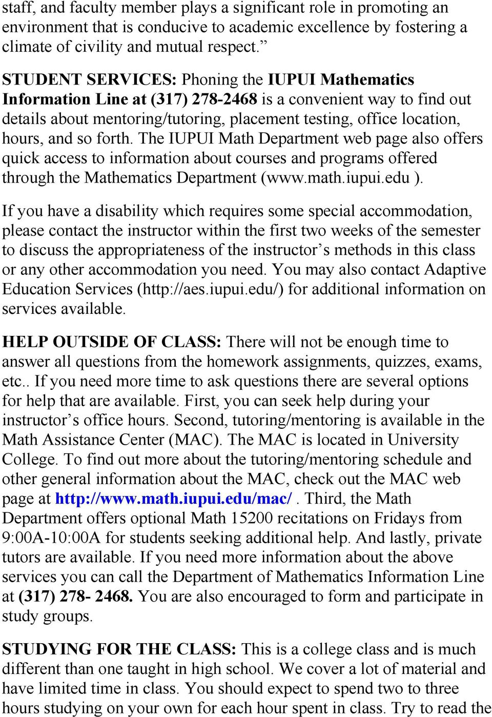 forth. The IUPUI Math Department web page also offers quick access to information about courses and programs offered through the Mathematics Department (www.math.iupui.edu ).