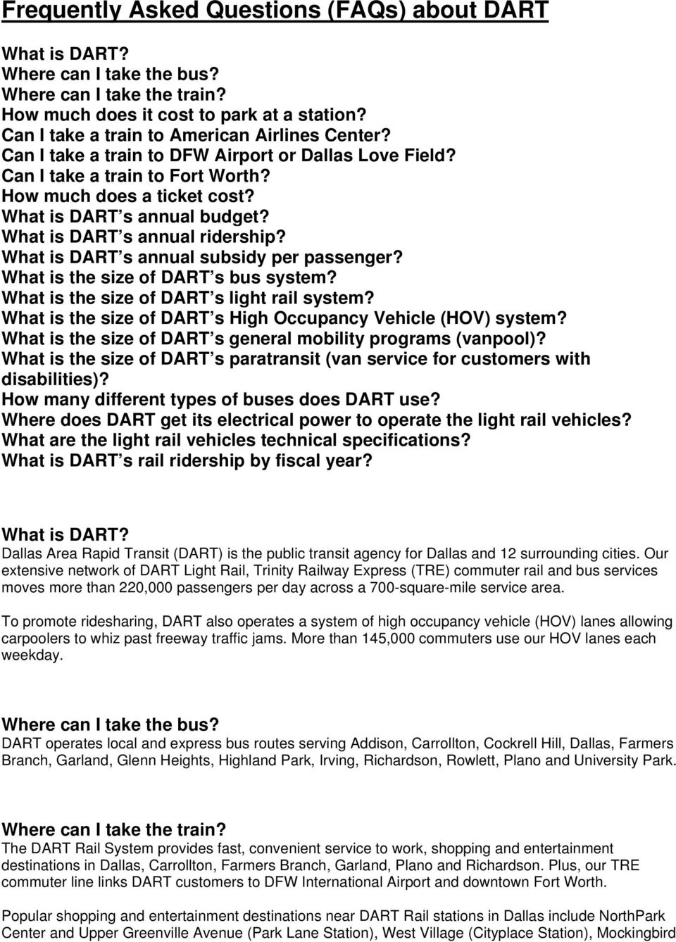 What is DART s annual ridership? What is DART s annual subsidy per passenger? What is the size of DART s bus system? What is the size of DART s light rail system?