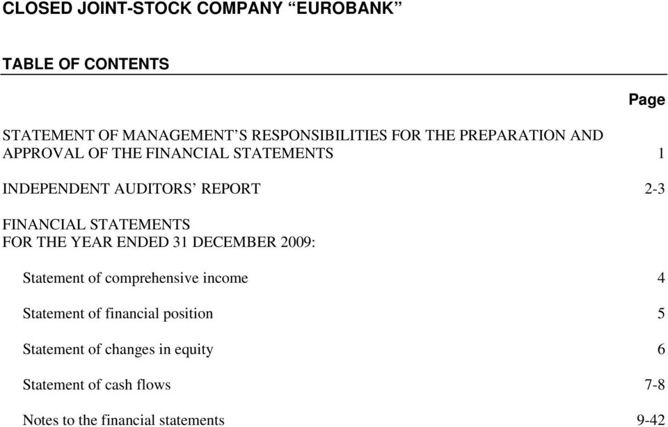 STATEMENTS FOR THE YEAR ENDED 31 DECEMBER : Statement of comprehensive income 4 Statement of financial