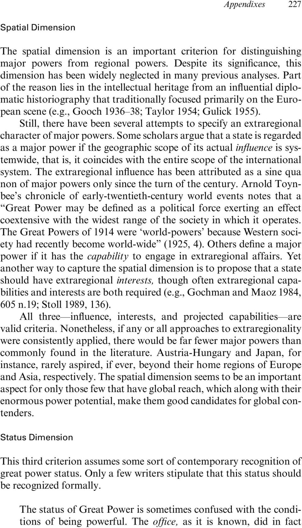 Part of the reason lies in the intellectual heritage from an in uential diplomatic historiography that traditionally focused primarily on the European scene (e.g., Gooch 1936 38; Taylor 1954; Gulick 1955).
