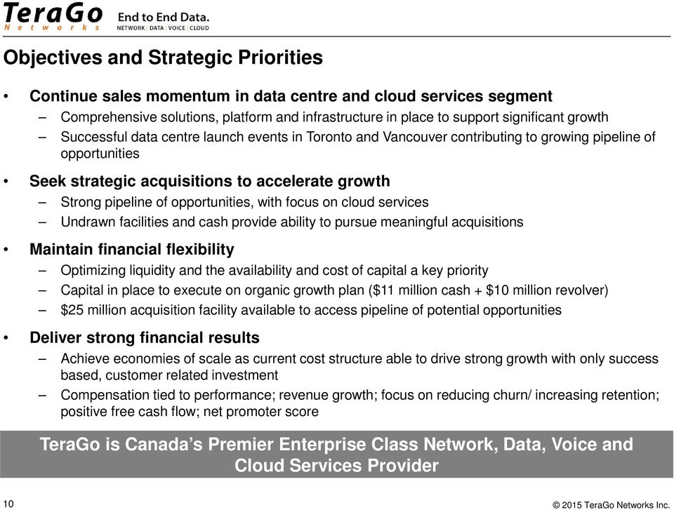 focus on cloud services Undrawn facilities and cash provide ability to pursue meaningful acquisitions Maintain financial flexibility Optimizing liquidity and the availability and cost of capital a
