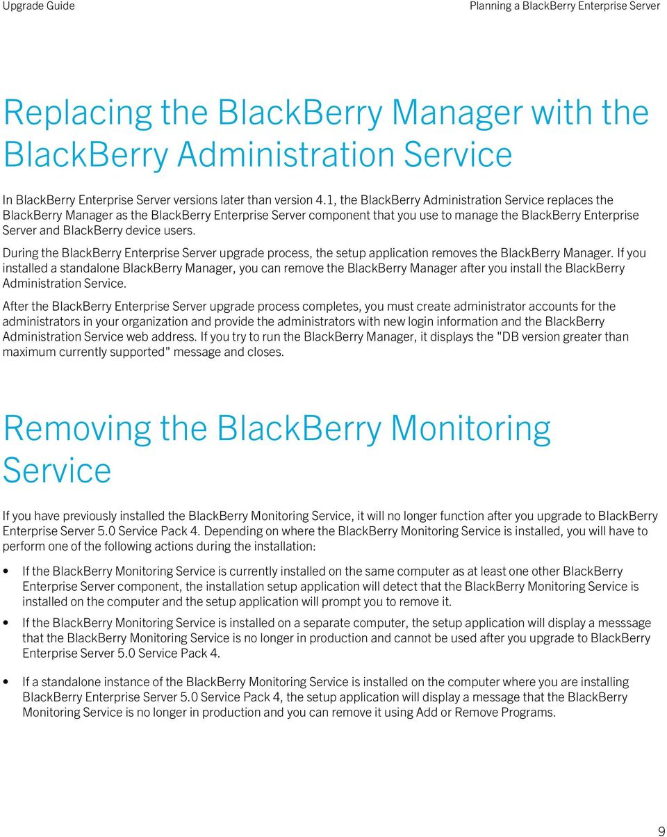 users. During the BlackBerry Enterprise Server upgrade process, the setup application removes the BlackBerry Manager.