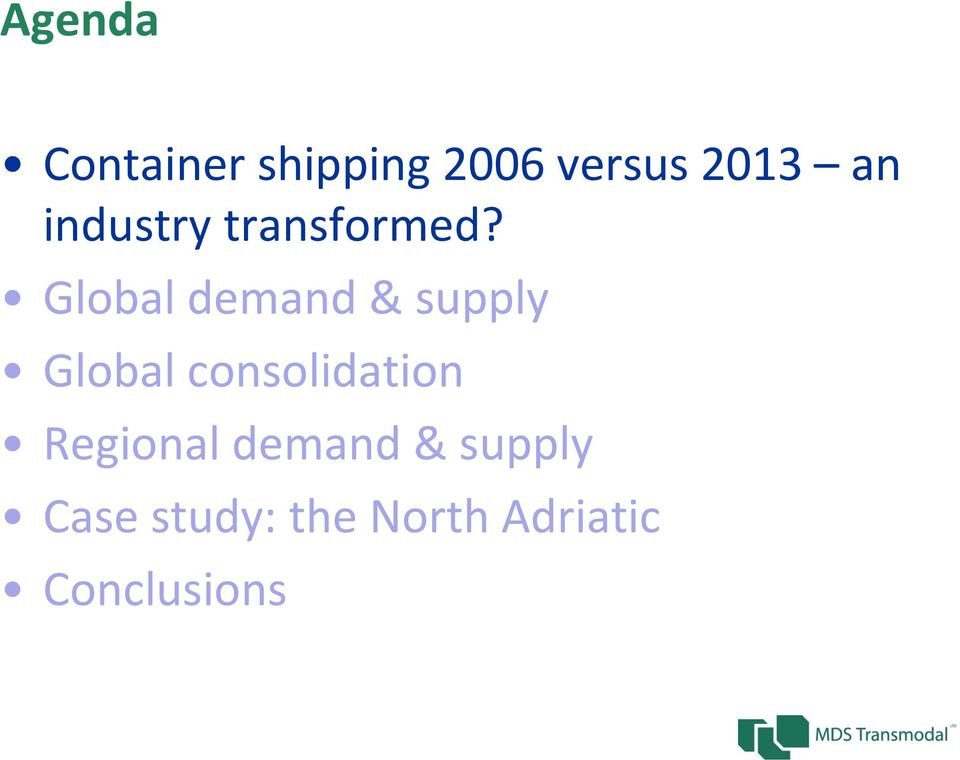 Global demand & supply Global consolidation