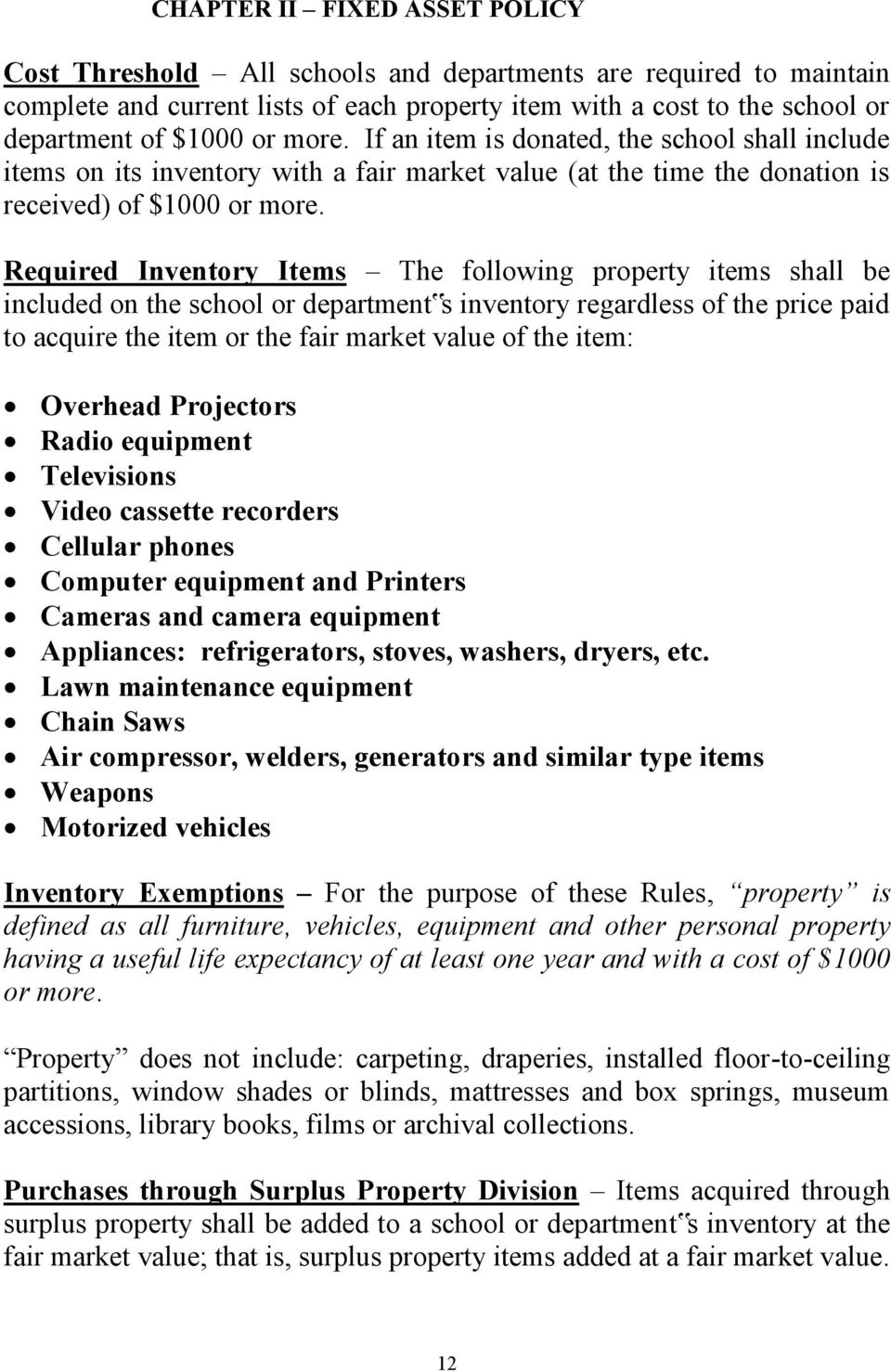 Required Inventory Items The following property items shall be included on the school or department s inventory regardless of the price paid to acquire the item or the fair market value of the item: