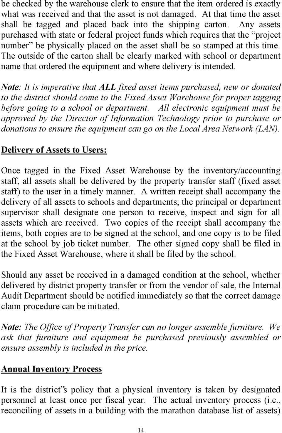 Any assets purchased with state or federal project funds which requires that the project number be physically placed on the asset shall be so stamped at this time.