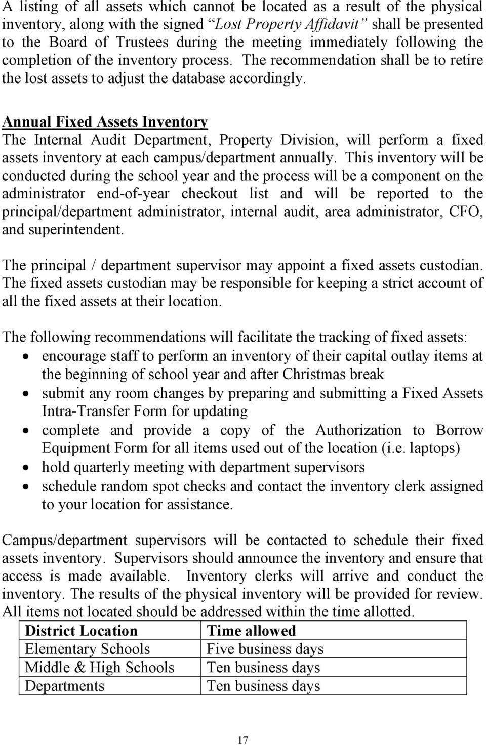 Annual Fixed Assets Inventory The Internal Audit Department, Property Division, will perform a fixed assets inventory at each campus/department annually.