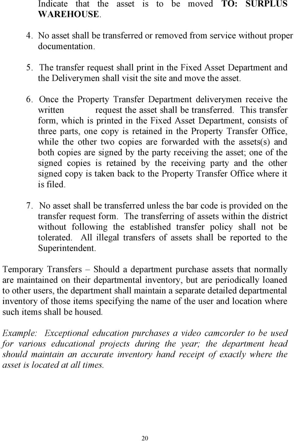 Once the Property Transfer Department deliverymen receive the written request the asset shall be transferred.