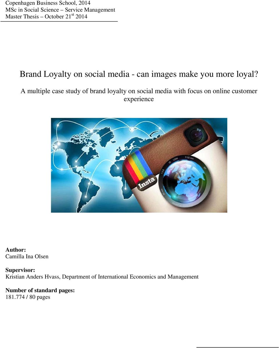 A multiple case study of brand loyalty on social media with focus on online customer experience Author: