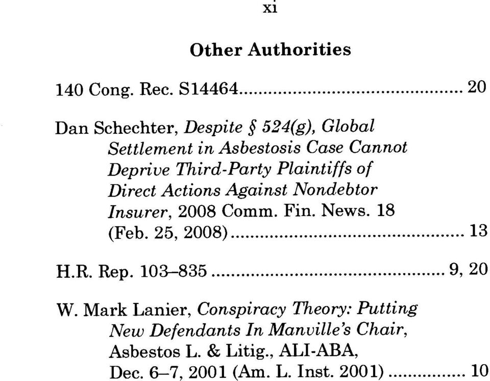 Plaintiffs of Direct Actions Against Nondebtor Insurer, 2008 Comm. Fin. News. 18 (Feb. 25, 2008)... 13 H.