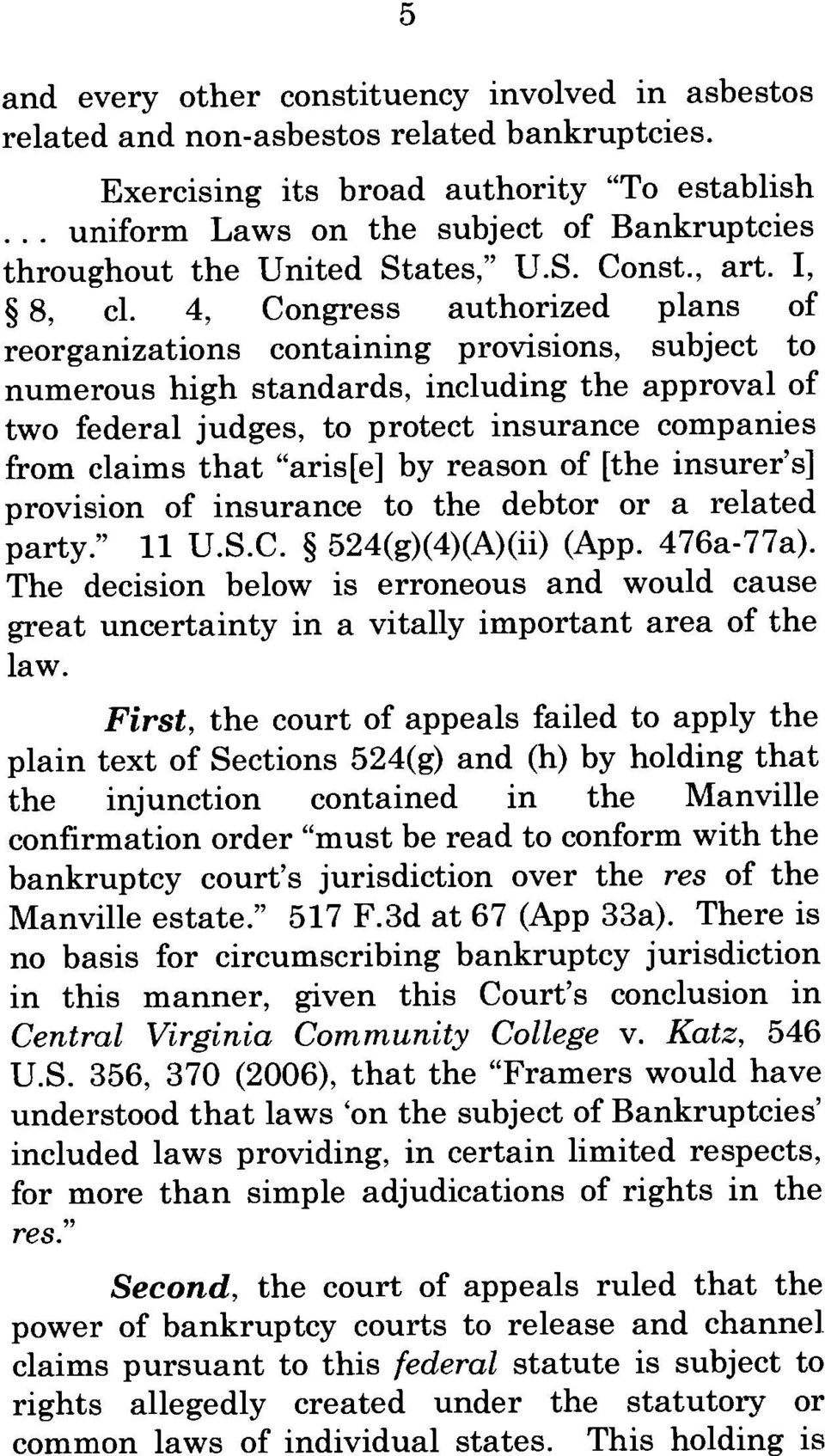 4, Congress authorized plans of reorganizations containing provisions, subject to numerous high standards, including the approval of two federal judges, to protect insurance companies from claims