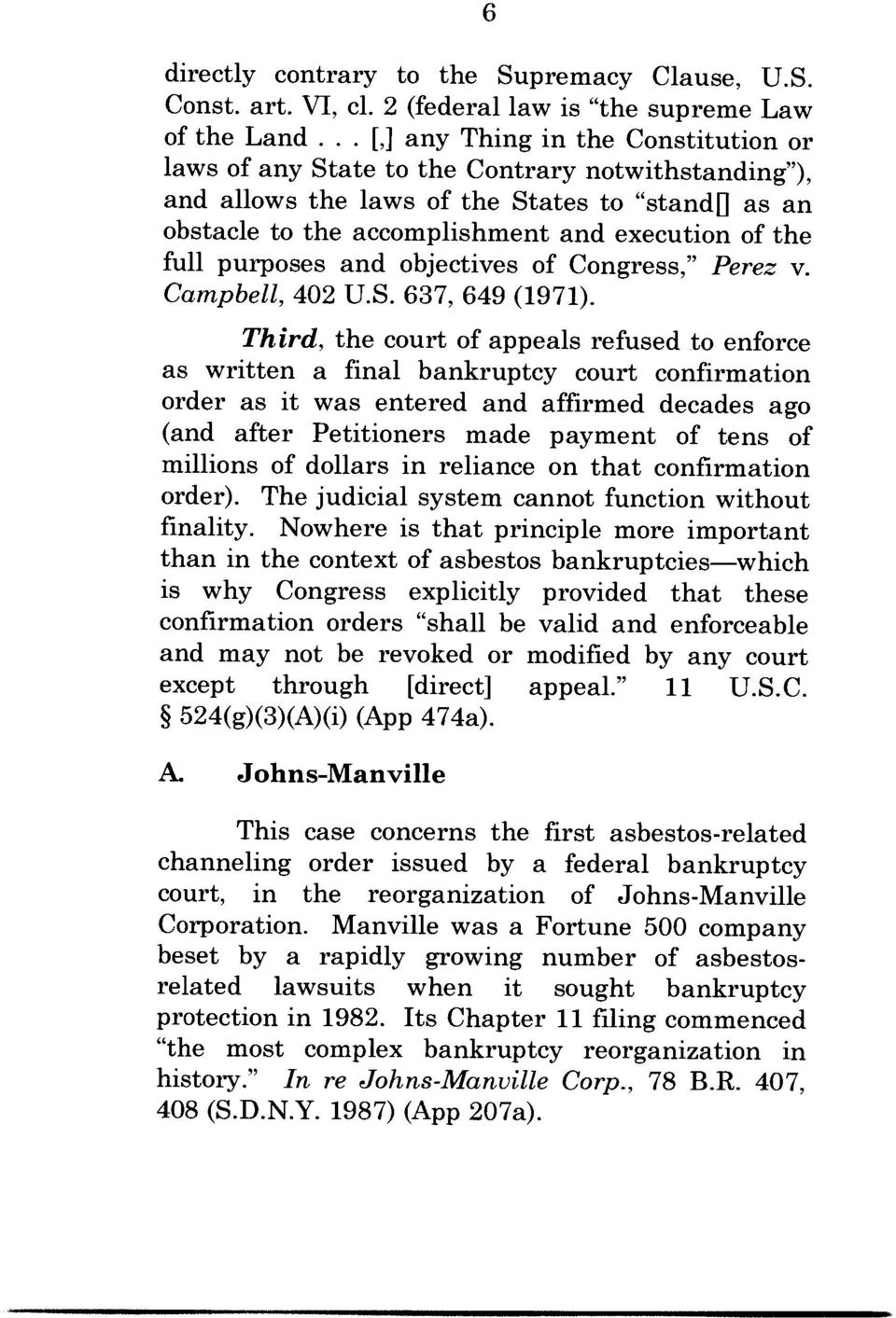"full purposes and objectives of Congress,"" Perez v. Campbell, 402 U.S. 637, 649 (1971)."