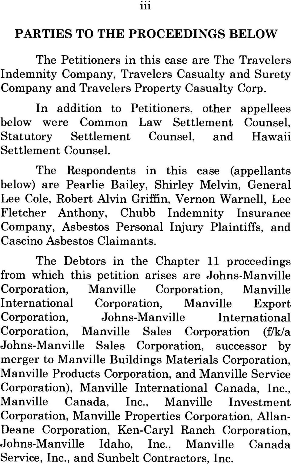 The Respondents in this case (appellants below) are Pearlie Bailey, Shirley Melvin, General Lee Cole, Robert Alvin Griffin, Vernon Warnell, Lee Fletcher Anthony, Chubb Indemnity Insurance Company,