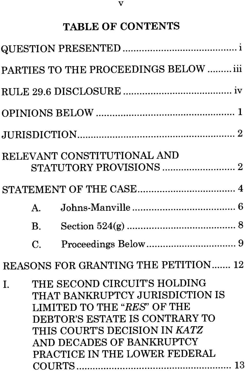 Section 524(g)...8 C. Proceedings Below...9 REASONS FOR GRANTING THE PETITION...12 I.