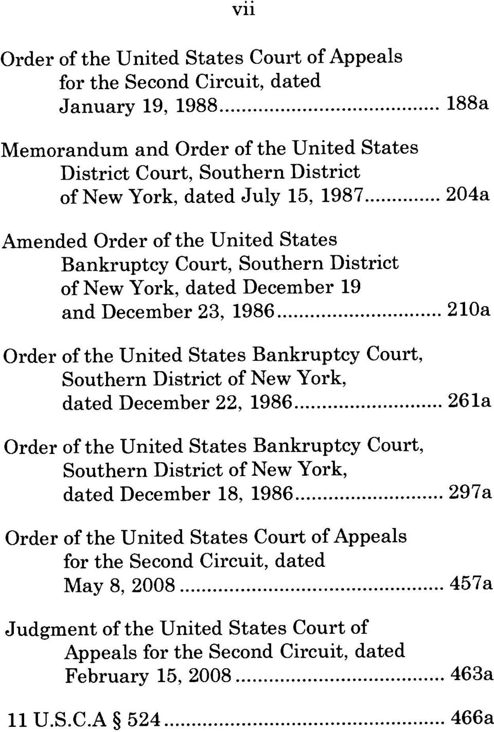 ..204a Amended Order of the United States Bankruptcy Court, Southern District of New York, dated December 19 and December 23, 1986.