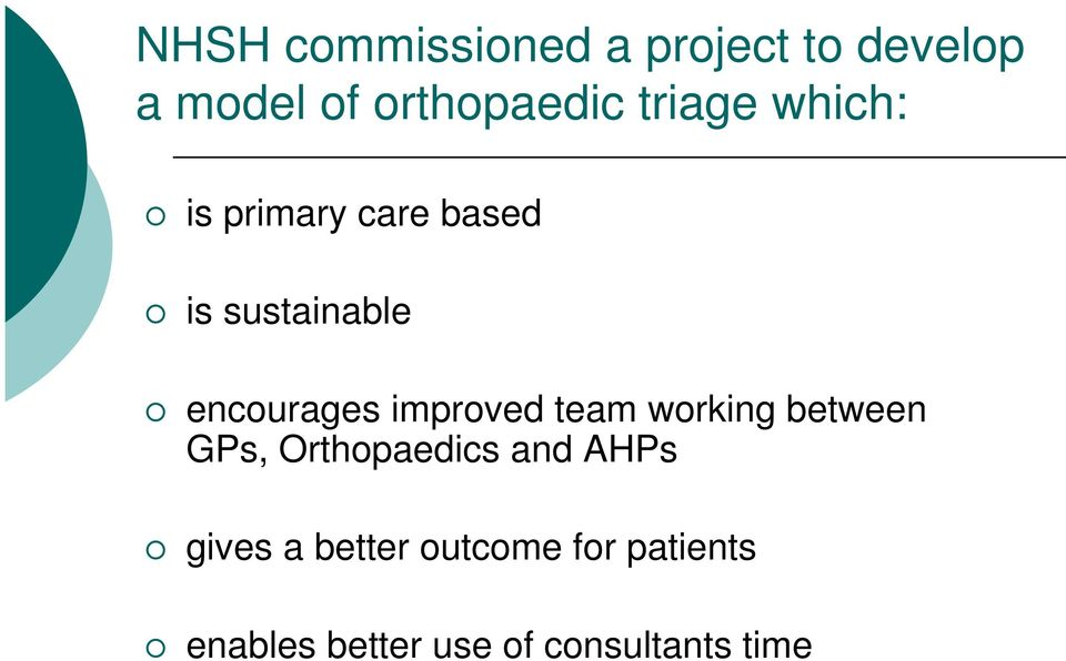 improved team working between GPs, Orthopaedics and AHPs gives