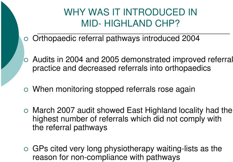 decreased referrals into orthopaedics When monitoring stopped referrals rose again March 2007 audit showed East