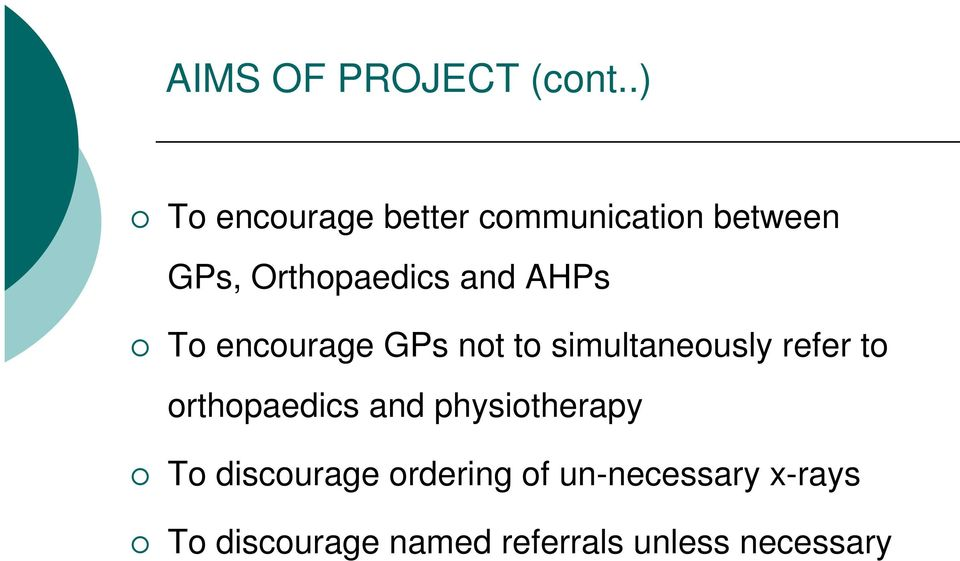 AHPs To encourage GPs not to simultaneously refer to orthopaedics
