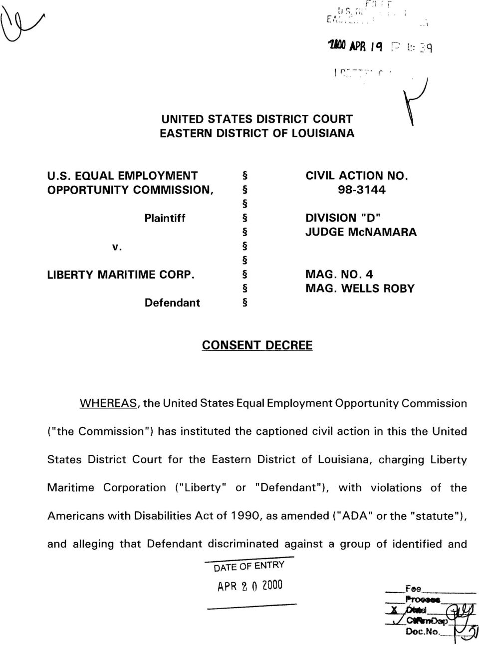 "WELLS ROBY Defendant CONSENT DECREE WHEREAS, the United States Equal Employment Opportunity Commission (""the Commission"") has instituted the captioned civil action in this the"