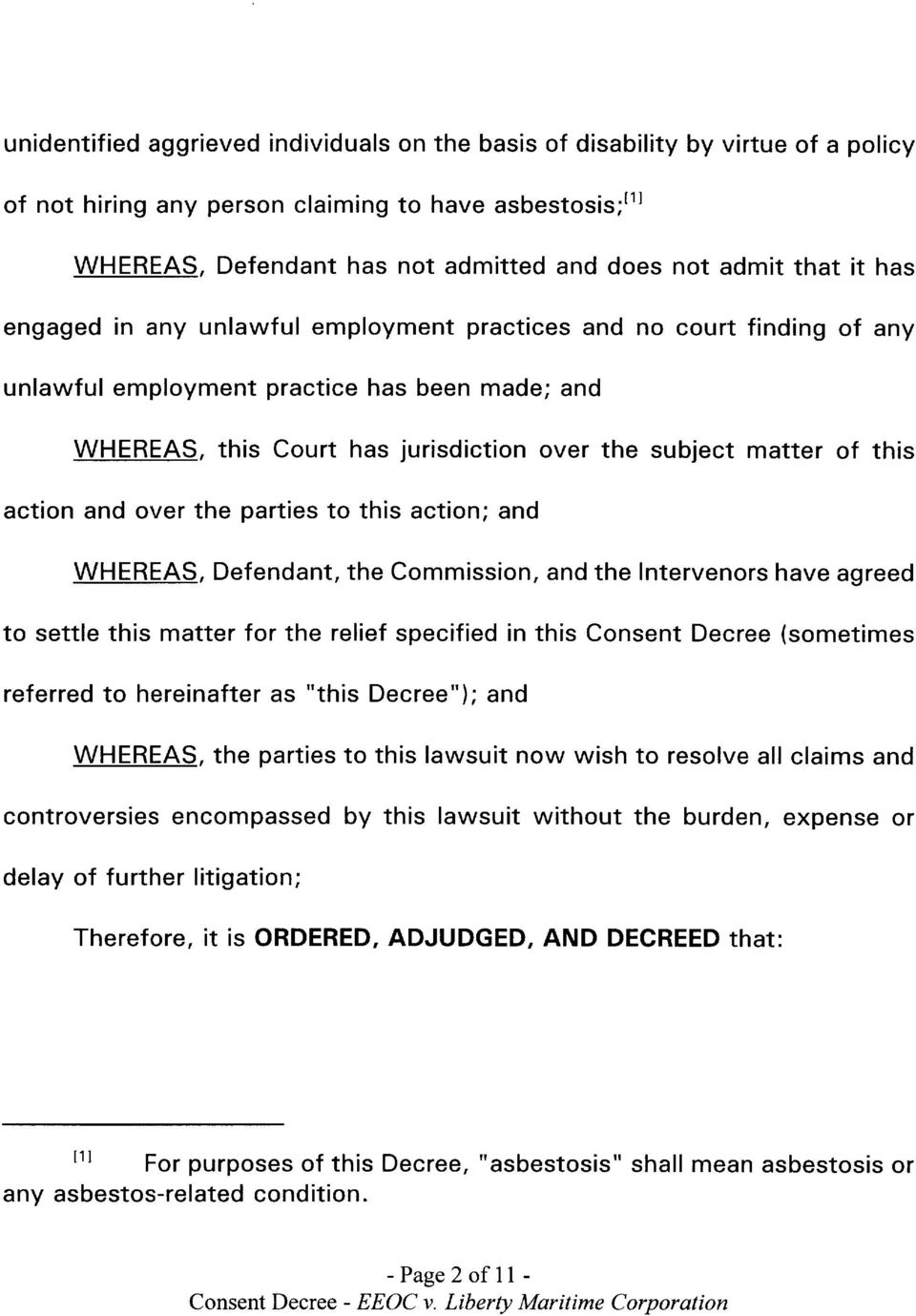 this action and over the parties to this action; and WHEREAS, Defendant, the Commission, and the Intervenors have agreed to settle this matter for the relief specified in this Consent Decree