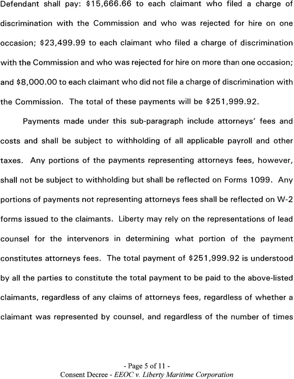 00 to each claimant who did not file a charge of discrimination with the Commission. The total of these payments will be $251,999.92.