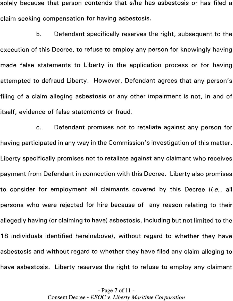 Defendant specifically reserves the right, subsequent to the execution of this Decree, to refuse to employ any person for knowingly having made false statements to Liberty in the application process