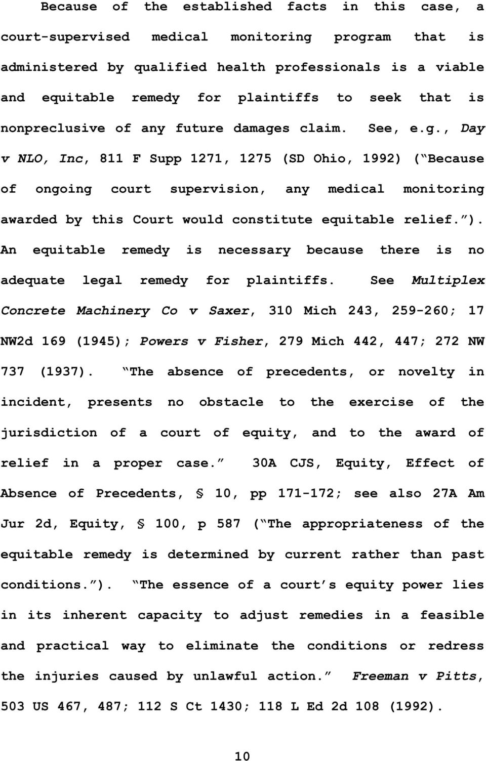 s claim. See, e.g., Day v NLO, Inc, 811 F Supp 1271, 1275 (SD Ohio, 1992) ( Because of ongoing court supervision, any medical monitoring awarded by this Court would constitute equitable relief. ).