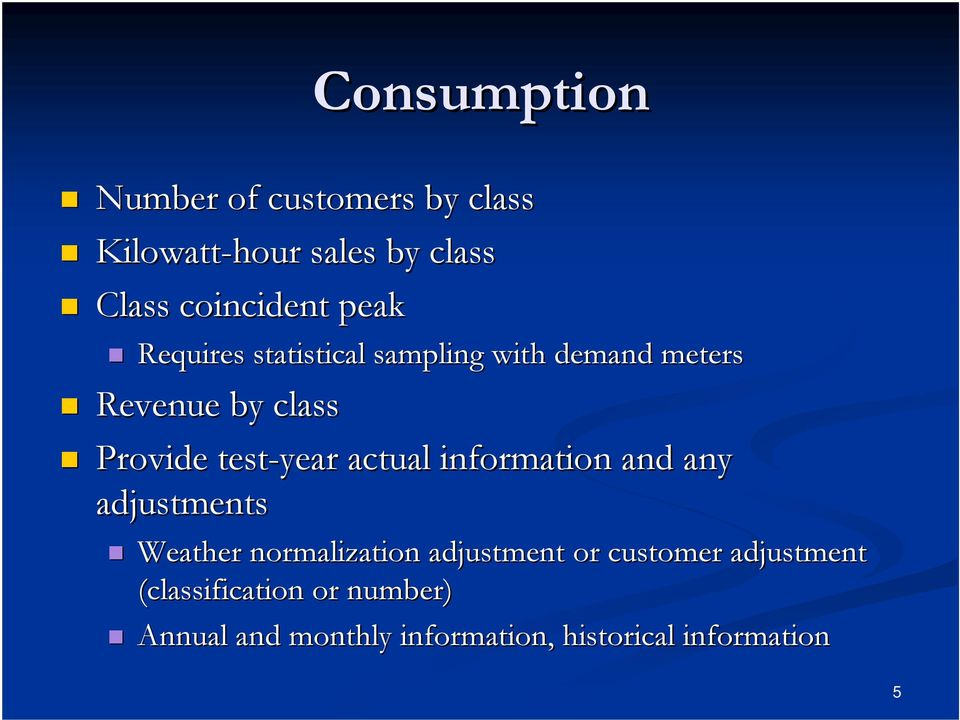 actual information and any adjustments Weather normalization adjustment or customer