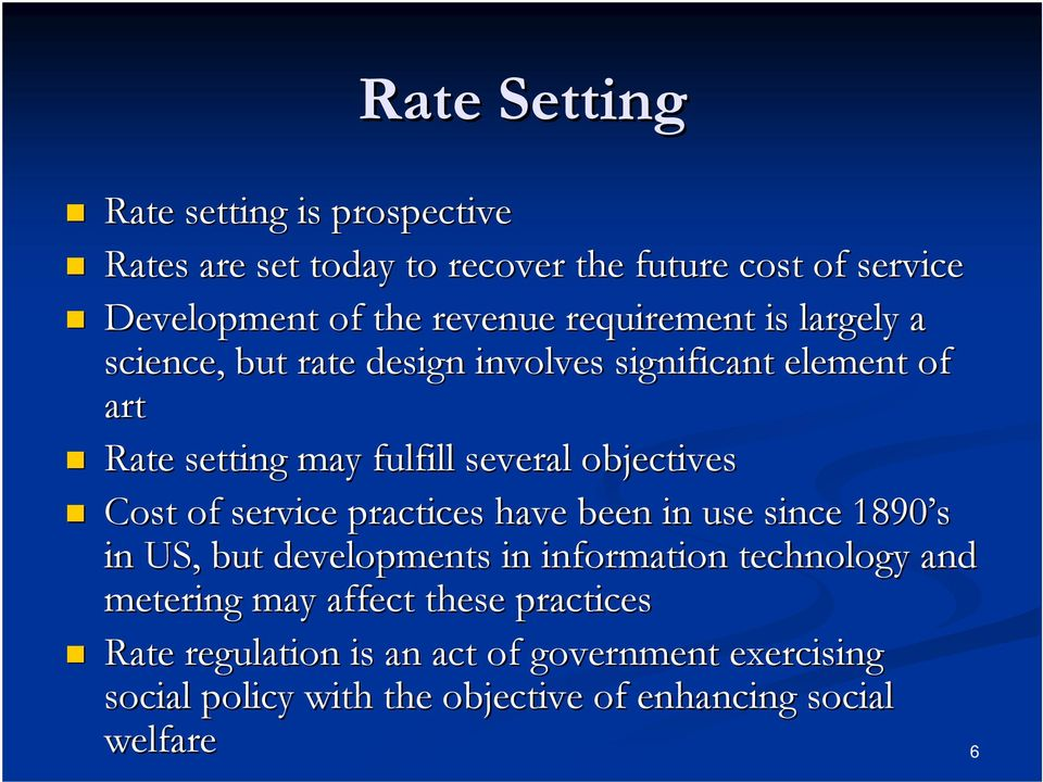 objectives Cost of service practices have been in use since 1890 s in US, but developments in information technology and
