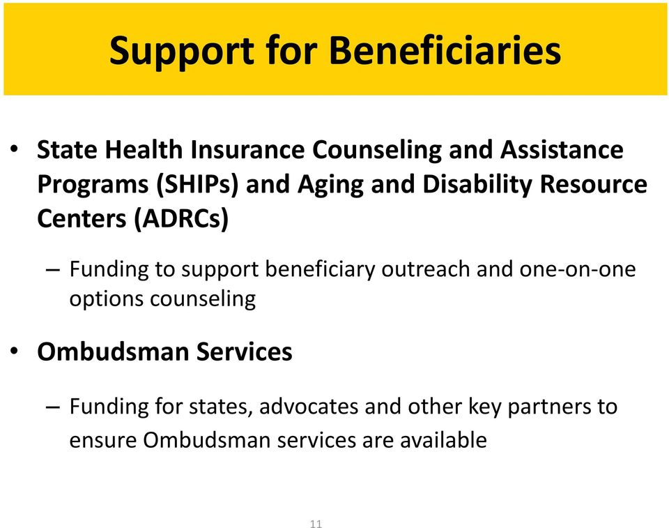 beneficiary outreach and one-on-one options counseling Ombudsman Services Funding