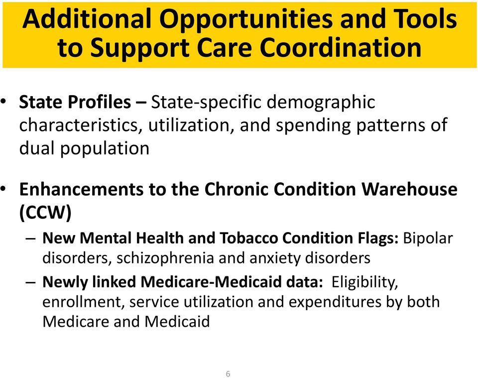 Warehouse (CCW) New Mental Health and Tobacco Condition Flags: Bipolar disorders, schizophrenia and anxiety