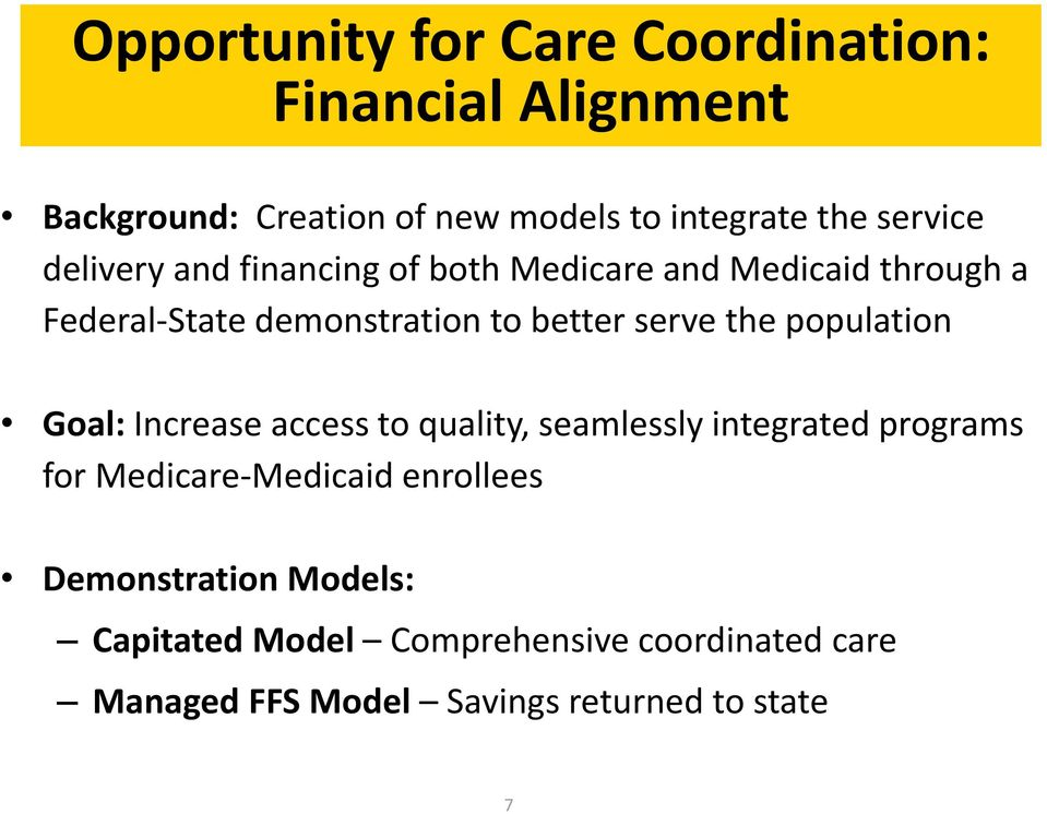 serve the population Goal: Increase access to quality, seamlessly integrated programs for Medicare-Medicaid